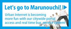 Let's go to Marunouchi!